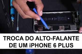 Como trocar o Alto Falante de um iPhone 6 Plus