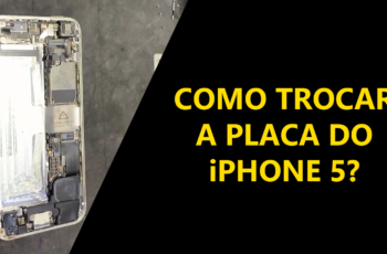 Como trocar a placa do iPhone 5
