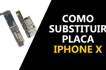 Como Substituir placa e trocar o fundo do iPhone X